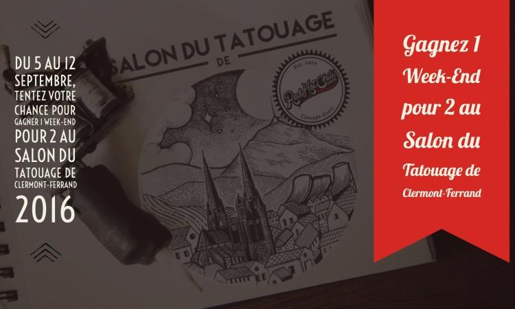 Gagner un week-end pour 2 au salon du tatouage de Clermont-Ferrand